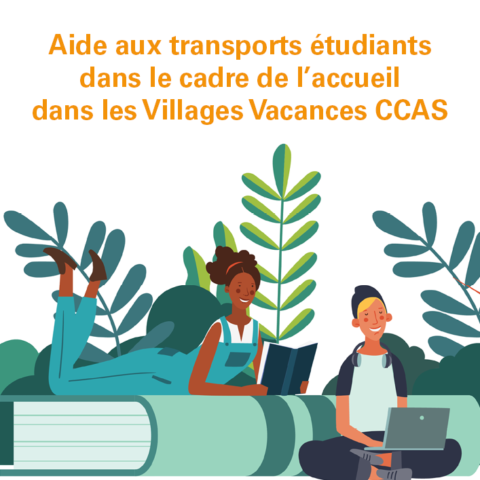 Aide aux transports étudiants dans le cadre de l'accueil dans les Villages Vacances CCAS
